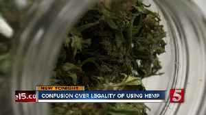 Confusion grows over legal use of hemp in Tennessee [Video]