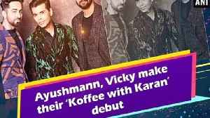 Ayushmann, Vicky make their 'Koffee with Karan' debut [Video]
