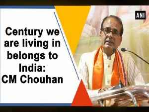 Century we are living in belongs to India: CM Chouhan [Video]