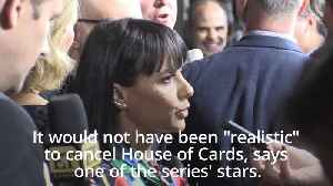 House of Cards star: It would not have been realistic to cancel the show [Video]