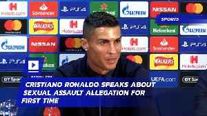 Cristiano Ronaldo Speaks About Sexual Assault Allegation for First Time [Video]