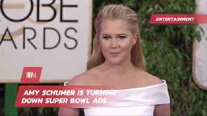 Amy Schumer Says NO To Super Bowl Commercials [Video]