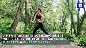 Study Says Not Exercising Is Critically Bad for Your Body [Video]