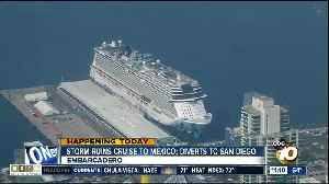 Storm ruins cruise to Mexico, diverts to San Diego [Video]