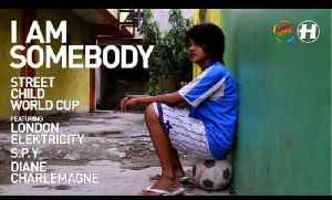 Street Child World Cup - I Am Somebody (Lung Remix) [Video]