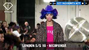 London Fashion Week Spring/Summer 2019 - Nicopanda | FashionTV | FTV [Video]