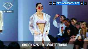 London Fashion Week Spring/Summer 2019 - Victor Wong | FashionTV | FTV [Video]