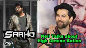 Neil Nitin Mukesh Talks about Saaho's High Octane Action Sequences [Video]