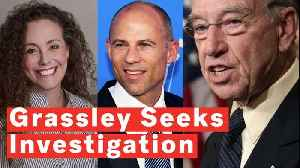Grassley Refers Kavanaugh Accuser Julie Swetnick and Her Lawyer Michael Avenatti To DOJ [Video]