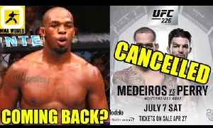 Jon Jones will be back in the octagon and will fight pretty soon?,Perry vs Medeiros Cancelled,Vick [Video]