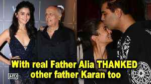 With real Father Alia THANKED other father Karan too [Video]