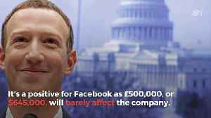 Facebook UK Fine Turns Out Not To Be Any Big Deal [Video]