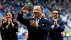 Leicester City's Billionaire Owner Died In Postgame Helicopter Crash [Video]