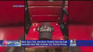 'Really Lucky' Red Sox Fan Catches David Price's World Series Champs Hat [Video]
