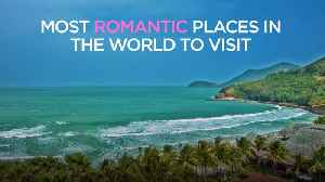 Most romantic places in the world to visit [Video]
