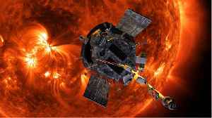 Parker Solar Probe Begins First Stage Of Mission [Video]