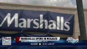 Marshalls opening store in Nogales [Video]