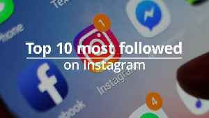Who are the most followed users on Instagram? [Video]