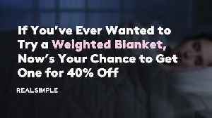 If You've Ever Wanted to Try a Weighted Blanket, Now's Your Chance to Get One for 40% Off [Video]