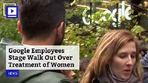 Google Employees Stage Walk Out Over Treatment of Women [Video]
