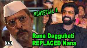 "Rana Daggubati REPLACED Nana Patekar in 'HOUSEFULL 4"" [Video]"