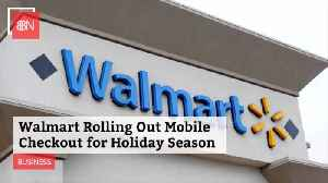 Walmart Rolling Out Faster Checkout And Black Friday Deals [Video]