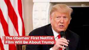 Obama Netflix Movie Will Be About Trump [Video]