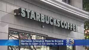 Starbucks Announces Plans To Expand In 2019 [Video]