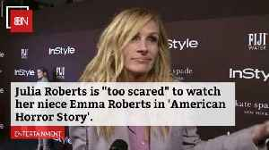 Julia Roberts Can't Even Watch Her Own Niece In American Horror Story [Video]