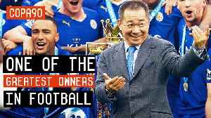 An Emotional Tribute To One Of The Greatest Owners In Football | Vichai Srivaddhanaprabha [Video]