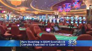 Parx To Open $10 Million Sports Betting Complex At Bensalem Casino [Video]