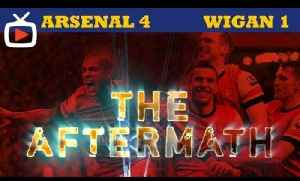 Arsenal 4 Wigan 1 - Aftermath Show - ArsenalFanTV.com [Video]