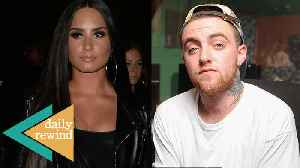 Mac Miller's Cause of Death Revealed: Demi Lovato Out Of Rehab & New Boyfriend Alert   DR [Video]