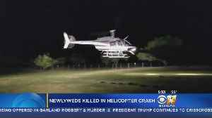 Texas Newlyweds Die In Helicopter Crash While Leaving Their Wedding [Video]
