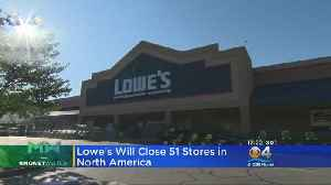 Lowe's Closing 51 Stores In US, Canada [Video]