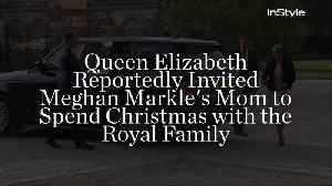Queen Elizabeth Reportedly Invited Meghan Markle's Mom to Spend Christmas with the Royal Family [Video]