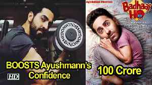 'BADHAI HO' 100 Crore mark BOOSTS Ayushmann's Confidence [Video]