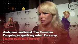 Pam Anderson Refuses To Be Politically Correct [Video]