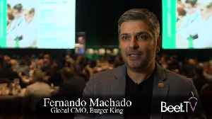 Burger King's Machado Outlines Three Principles That Underpin 17,000+ Restaurants [Video]