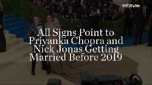All Signs Point to Priyanka Chopra and Nick Jonas Getting Married Before 2019 [Video]
