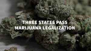 Marijuana Is Now Legal In 3 More States [Video]