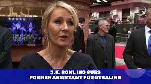 J.K. Rowling Sues Former Assistant for Stealing [Video]