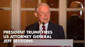 News video: Trump Tells AG Jeff Sessions To Pack His Bags