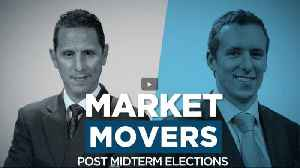 News video: Market Movers: Post U.S. Midterm Elections
