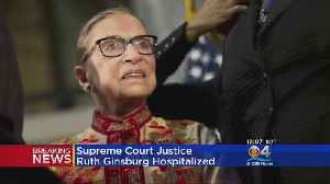 Supreme Court Justice Ginsburg Hospitalized [Video]