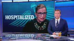 Justice Ruth Bader Ginsburg Hospitalized [Video]