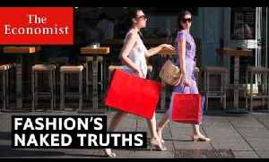 Fashion's naked truths | The Economist [Video]