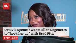 Octavia Spencer Wants A Date With Brad Pitt [Video]