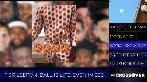 Crossover: Look At LeBron's Pajamas [Video]