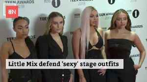Little Mix Defends Sexy Outfits [Video]